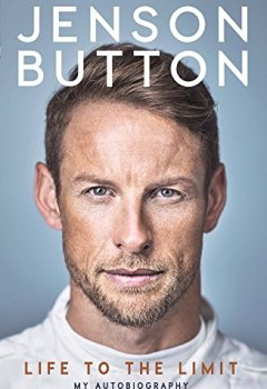 Livres Couvertures de Jenson Button: Life to the Limit: My Autobiography
