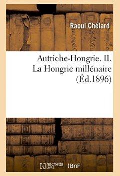 Livres Couvertures de Autriche-Hongrie. II. La Hongrie millénaire