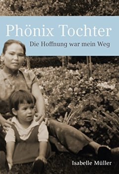 Abdeckungen Phönix Tochter: Die Hoffnung war mein Weg