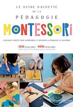 Livres Couvertures de Le Guide Hachette de la pédagogie Montessori
