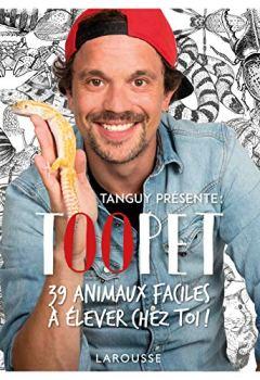Livres Couvertures de TOOPET - 39 animaux faciles à élever chez toi