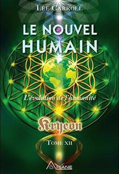 Livres Couvertures de Le nouvel humain - L'évolution de l'humanité - Kryeon Tome XII