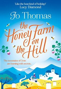 Livres Couvertures de The Honey Farm on the Hill: Escape to the mountains of Greece in this gorgeous feel-good read (English Edition)