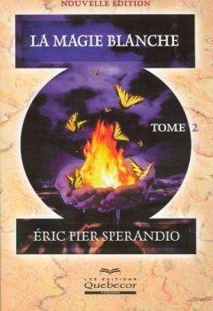 Livres Couvertures de La magie blanche : Tome 2