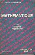 Mathématique - Terminales CE - Tome 1 - Nombres, probabilités
