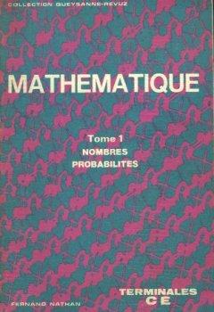 Livres Couvertures de Mathématique - Terminales CE - Tome 1 - Nombres, probabilités