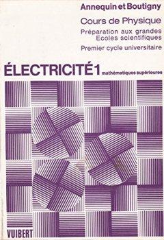 Livres Couvertures de Cours de Physique : Electricite 1 Preparation aux grandes Ecoles scientifiques Premier cycle universitaire