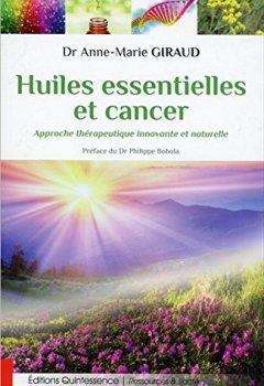Livres Couvertures de Huiles essentielles et cancer - Approche thérapeutique innovante et naturelle