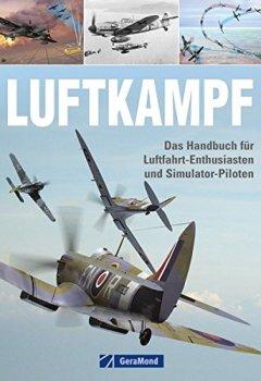 Buchdeckel von Luftkampf: Das Handbuch für Luftfahrt-Enthusiasten und Simulator-Piloten