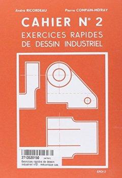 Livres Couvertures de Exercices rapides de dessin industriel n›2 : mécanique cap, bep, bac pro