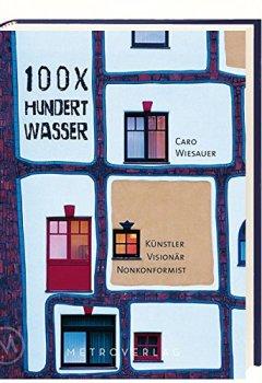 Buchdeckel von 100 x Hundertwasser: Künstler – Visionär – Nonkonformist