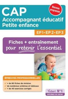 Livres Couvertures de CAP Accompagnant éducatif petite enfance - Épreuves professionnelles - Fiches de révision et entraînement pour les EP1, EP2 et EP3