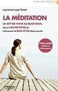 La méditation: Un art de vivre au quotidien, pour lâcher prise et retrouver le bien-être dans sa vie - Pistes audio en téléchargement (Eyrolles Pratique)