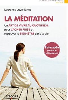 Livres Couvertures de La méditation: Un art de vivre au quotidien, pour lâcher prise et retrouver le bien-être dans sa vie - Pistes audio en téléchargement