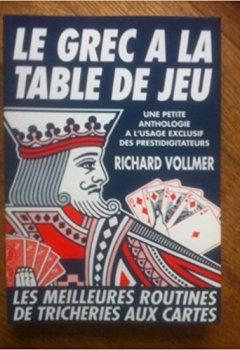Livres Couvertures de Le grec à la table de jeu - une petite anthologie à l'usage exclusif des prestidigitateurs