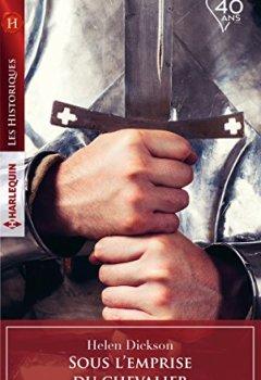 Livres Couvertures de Sous l'emprise du chevalier (Les Historiques)