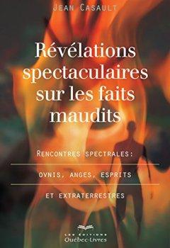 Livres Couvertures de Révélations spectaculaires sur les faits maudits