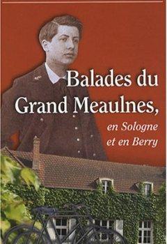 Livres Couvertures de Balades du grand meaulnes : En Sologne et en Berry