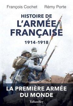 Livres Couvertures de Histoire de l'armée française, 1914-1918 : Evolutions et adaptations des hommes, des matériels et des doctrines
