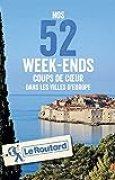Nos 52 week-ends coups de coeur dans les plus belles villes d'Europe