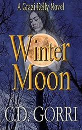 Winter Moon: A Grazi Kelly Novel: Book 4 (Grazi Kelly Novel Series)