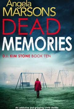 Livres Couvertures de Dead Memories: An addictive and gripping crime thriller (Detective Kim Stone Crime Thriller Book 10) (English Edition)