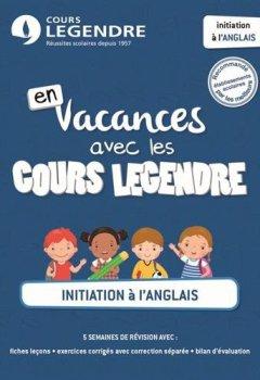 Livres Couvertures de Initiation à l'anglais : En vacances avec les Cours Legendre