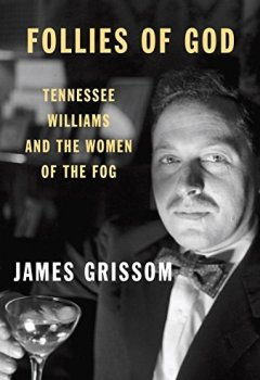Livres Couvertures de Follies of God: Tennessee Williams and the Women of the Fog