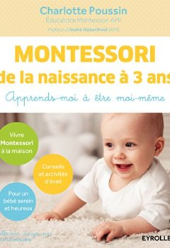 Livres Couvertures de Montessori de la naissance à 3 ans : Apprends-moi à être moi-même