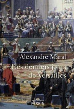Livres Couvertures de Les derniers jours de Versailles