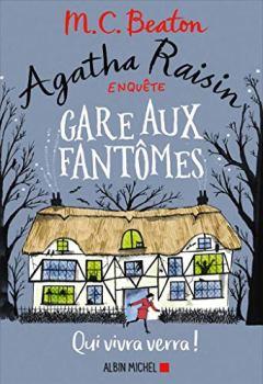 Livres Couvertures de Agatha Raisin enquête 14 - Gare aux fantômes: Qui vivra verra !