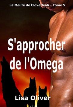 Livres Couvertures de S'approcher de l'Omega (Le Meute de Cloverleah t. 5)