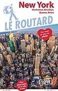Guide du Routard New York 2019: Manatthan, Brooklyn, Queens, Bronx