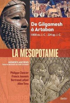 Livres Couvertures de Mésopotamie - De Gilgamesh à Artaban (3000 av. J.-C. à 224 apr. J.-C.)