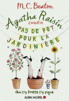 Livres Couvertures de Agatha Raisin enquête, Tome 3 : Pas de pot pour la jardinière