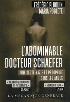 Livres Couvertures de L'Abominable Docteur Schaefer. Une secte nazie et pédophile dans les Andes