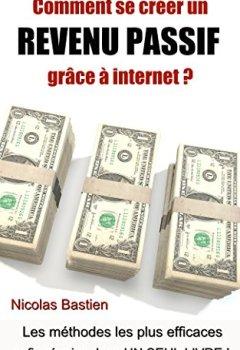 Livres Couvertures de Comment se créer un revenu passif grâce à internet ?: Les méthodes les plus efficaces enfin réunies dans un seul livre !