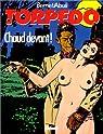 Torpedo, tome 4 : Chaud devant !