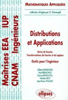 Livres Couvertures de Distributions et applications - Séries de Fourier, Transformations de Fourier et de Laplace - Outils pour l'ingénieur