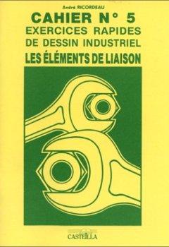 Livres Couvertures de Exercices rapides de dessin industriel: Technologie de construction : les éléments de liaison