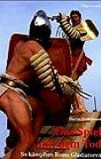 Das Spiel mit dem Tod: So kämpften Roms Gladiatoren