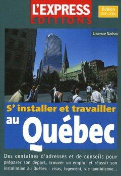 Livres Couvertures de S'installer et travailler au Québec