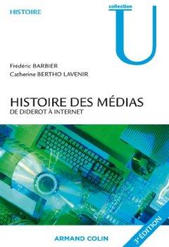Livres Couvertures de Histoire des médias : De Diderot à internet