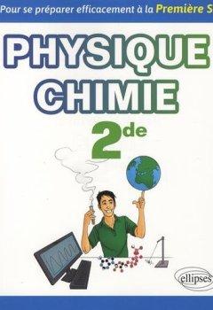 Livres Couvertures de PHYSIQUE-CHIMIE SECONDE - POUR SE PRÉPARER EFFICACEMENT À LA PREMIÈRE S