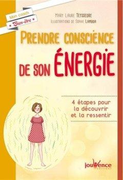 Livres Couvertures de Prendre conscience de son énergie : 4 étapes pour la découvrir et la ressentir