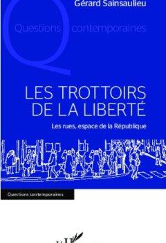 Livres Couvertures de Les trottoirs de la liberté: Les rues, espace de la République