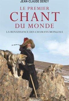 Livres Couvertures de Le premier chant du monde : La renaissance des chamans mongols