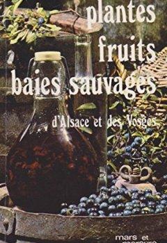 Livres Couvertures de Plantes, fruits, baies sauvages d'Alsace et des Vosges