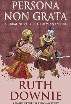 Livres Couvertures de Persona Non Grata: A Crime Novel of the Roman Empire (Gaius Petreius Ruso Series Book 3) (English Edition)
