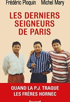 Les derniers seigneurs de Paris: Quand la P.J. traque le clan Hornec de Indie Author